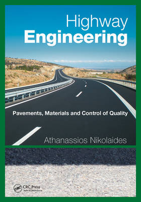 Highway Engineering: Pavements, Materials and Control of Quality (Hardback)