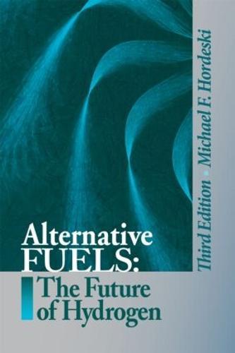 Alternative Fuels: The Future of Hydrogen (Hardback)