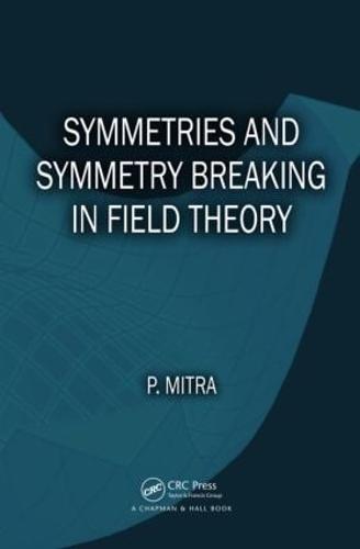 Symmetries and Symmetry Breaking in Field Theory (Hardback)