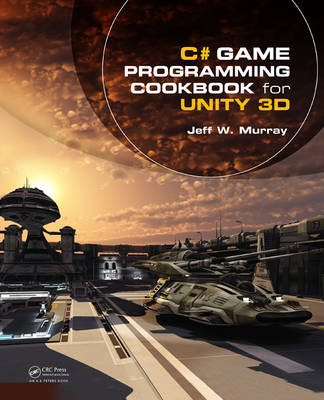 C# Game Programming Cookbook for Unity 3D (Paperback)