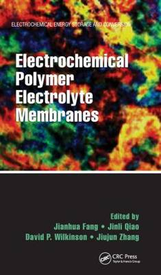 Electrochemical Polymer Electrolyte Membranes - Electrochemical Energy Storage and Conversion (Hardback)