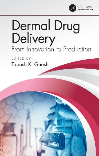 Dermal Drug Delivery: From Innovation to Production (Hardback)