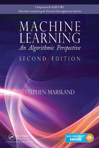 Machine Learning: An Algorithmic Perspective, Second Edition (Hardback)