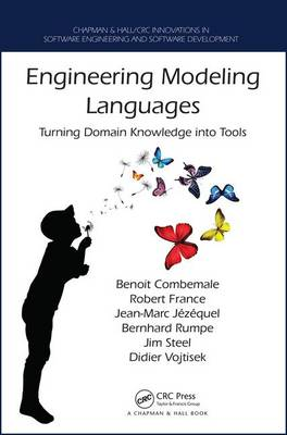 Engineering Modeling Languages: Turning Domain Knowledge into Tools - Chapman & Hall/CRC Innovations in Software Engineering and Software Development Series (Hardback)