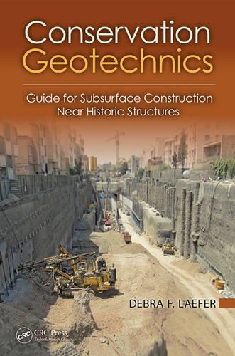 Conservation Geotechnics: A Guide for Subsurface Construction Near Historic Structures (Hardback)