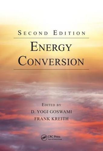 Energy Conversion - Mechanical and Aerospace Engineering Series (Hardback)