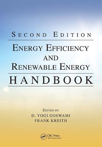 Energy Efficiency and Renewable Energy Handbook, Second Edition - Mechanical and Aerospace Engineering Series (Hardback)