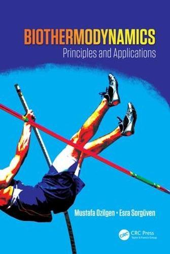 Biothermodynamics: Principles and Applications (Hardback)