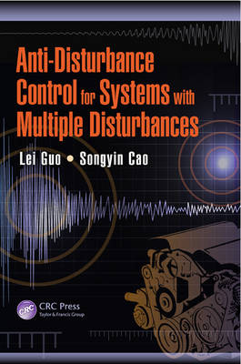 Anti-Disturbance Control for Systems with Multiple Disturbances - Automation and Control Engineering (Hardback)