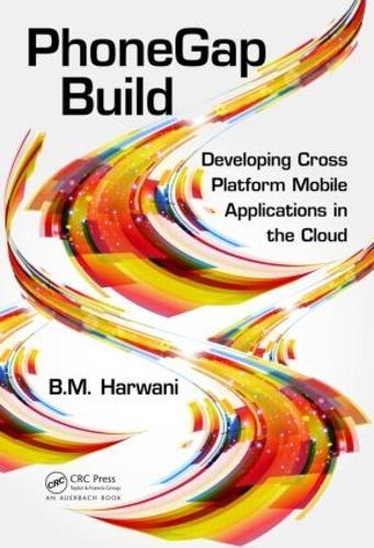 PhoneGap Build: Developing Cross Platform Mobile Applications in the Cloud (Hardback)
