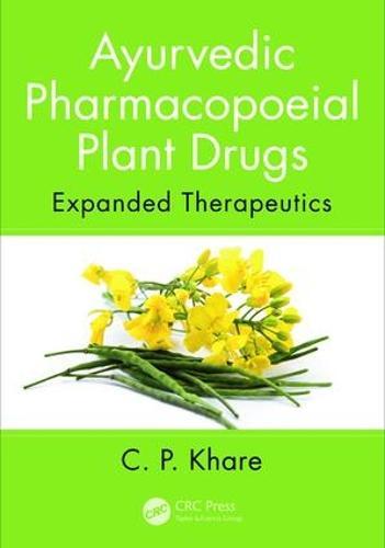 Ayurvedic Pharmacopoeial Plant Drugs: Expanded Therapeutics (Hardback)