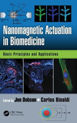 Nanomagnetic Actuation in Biomedicine: Basic Principles and Applications (Hardback)