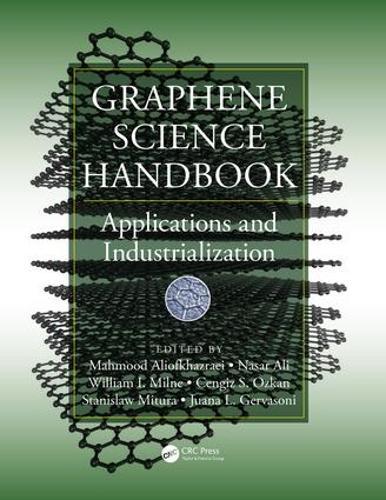Graphene Science Handbook: Applications and Industrialization (Hardback)