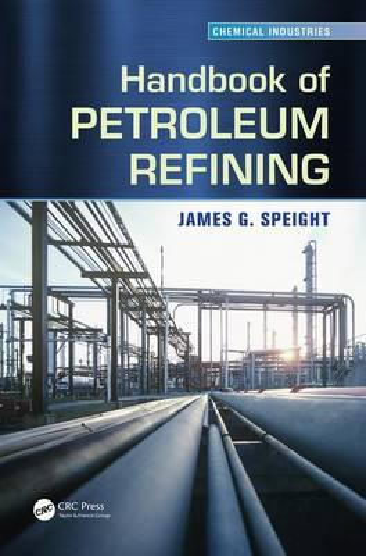 Handbook of Petroleum Refining - Chemical Industries (Hardback)