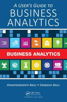 A User's Guide to Business Analytics (Hardback)