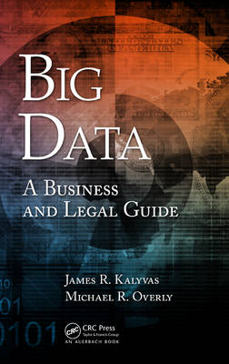 Big Data: A Business and Legal Guide (Hardback)