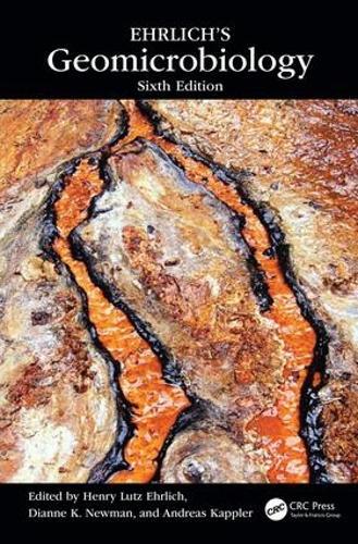 Ehrlich's Geomicrobiology, Sixth Edition (Hardback)