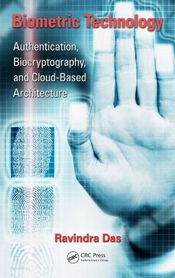 Biometric Technology: Authentication, Biocryptography, and Cloud-Based Architecture (Hardback)