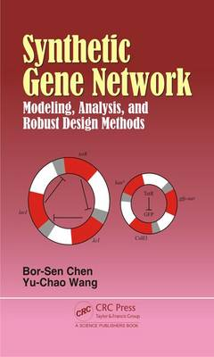 Synthetic Gene Network: Modeling, Analysis and Robust Design Methods (Hardback)