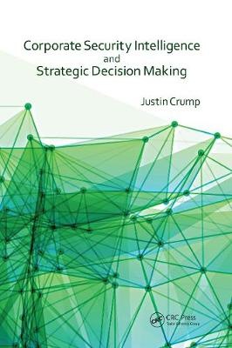 Corporate Security Intelligence and Strategic Decision Making (Hardback)