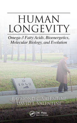 Human Longevity: Omega-3 Fatty Acids, Bioenergetics, Molecular Biology, and Evolution (Hardback)