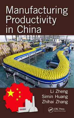 Manufacturing Productivity in China - Industrial and Systems Engineering Series (Hardback)