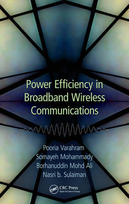 Power Efficiency in Broadband Wireless Communications (Hardback)