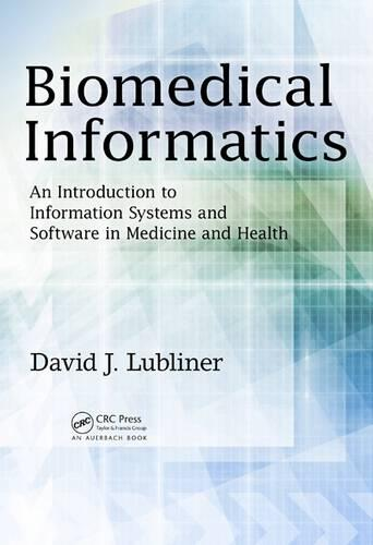 Biomedical Informatics: An Introduction to Information Systems and Software in Medicine and Health (Hardback)
