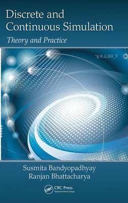 Discrete and Continuous Simulation: Theory and Practice (Hardback)