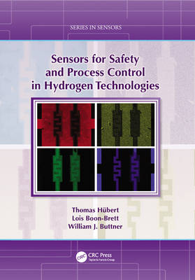 Sensors for Safety and Process Control in Hydrogen Technologies - Series in Sensors (Hardback)