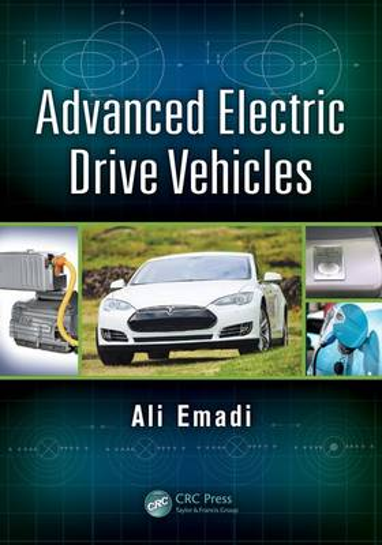 Advanced Electric Drive Vehicles - Energy, Power Electronics, and Machines (Hardback)