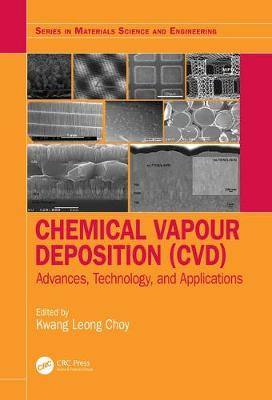 Chemical Vapour Deposition (CVD): Advances, Technology and Applications - Series in Materials Science and Engineering (Hardback)