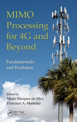 MIMO Processing for 4G and Beyond: Fundamentals and Evolution (Hardback)