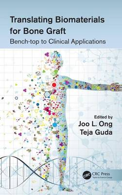Translating Biomaterials for Bone Graft: Bench-top to Clinical Applications (Hardback)