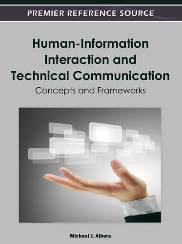 Human-Information Interaction and Technical Communication: Concepts and Frameworks (Hardback)
