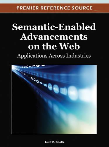Semantic-Enabled Advancements on the Web: Applications Across Industries (Hardback)