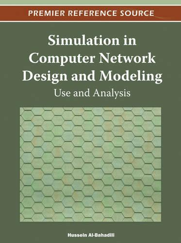Simulation in Computer Network Design and Modeling: Use and Analysis (Hardback)