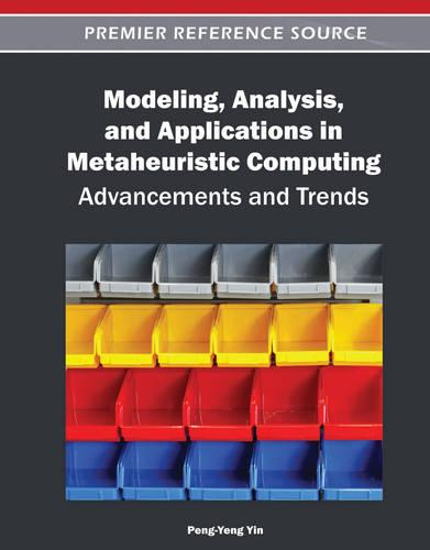 Modeling, Analysis, and Applications in Metaheuristic Computing: Advancements and Trends (Hardback)