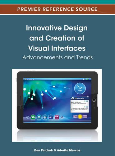 Innovative Design and Creation of Visual Interfaces: Advancements and Trends (Hardback)