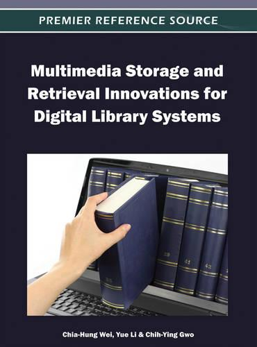 Multimedia Storage and Retrieval Innovations for Digital Library Systems (Hardback)