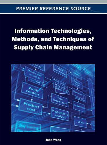 Information Technologies, Methods, and Techniques of Supply Chain Management (Hardback)