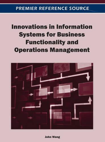 Innovations in Information Systems for Business Functionality and Operations Management (Hardback)