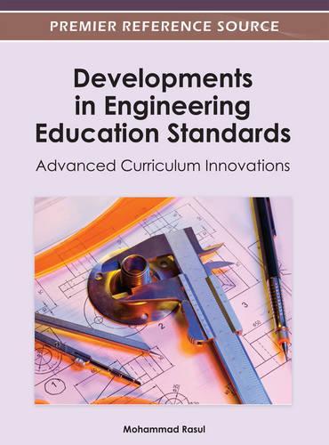 Developments in Engineering Education Standards: Advanced Curriculum Innovations (Hardback)