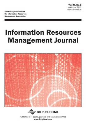 Information Resources Management Journal, Vol 25 ISS 2 (Paperback)