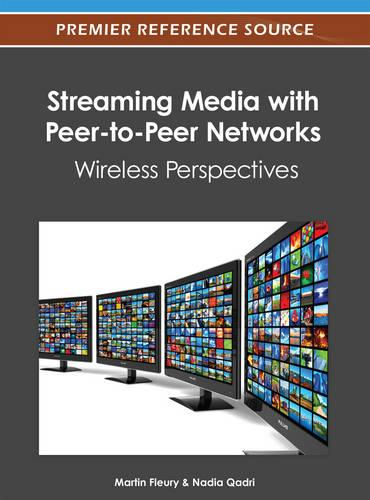Streaming Media with Peer-to-Peer Networks: Wireless Perspectives (Hardback)