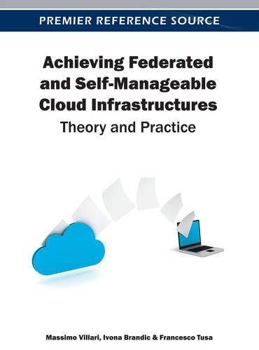 Achieving Federated and Self-Manageable Cloud Infrastructures: Theory and Practice (Hardback)