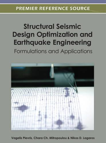Structural Seismic Design Optimization and Earthquake Engineering: Formulations and Applications (Hardback)