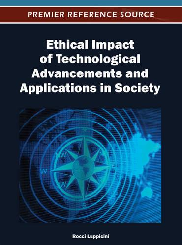 Ethical Impact of Technological Advancements and Applications in Society (Hardback)