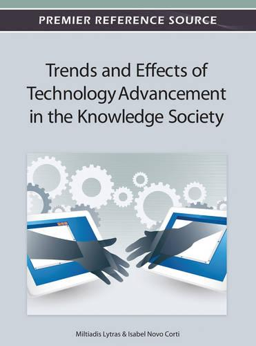 Trends and Effects of Technology Advancement in the Knowledge Society (Hardback)