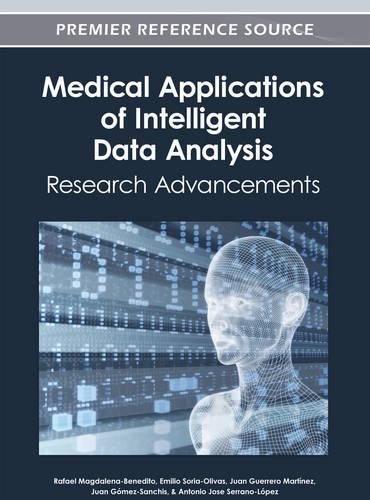 Medical Applications of Intelligent Data Analysis: Research Advancements (Hardback)